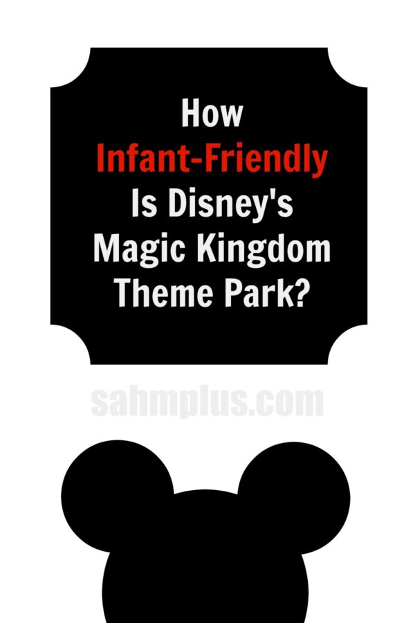 Magic Kingdom Infant Friendly