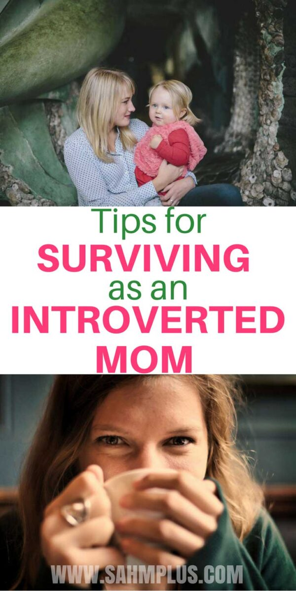 One mom's account of living as an introverted mom - it's extroverted work and how she deals | www.sahmplus.com