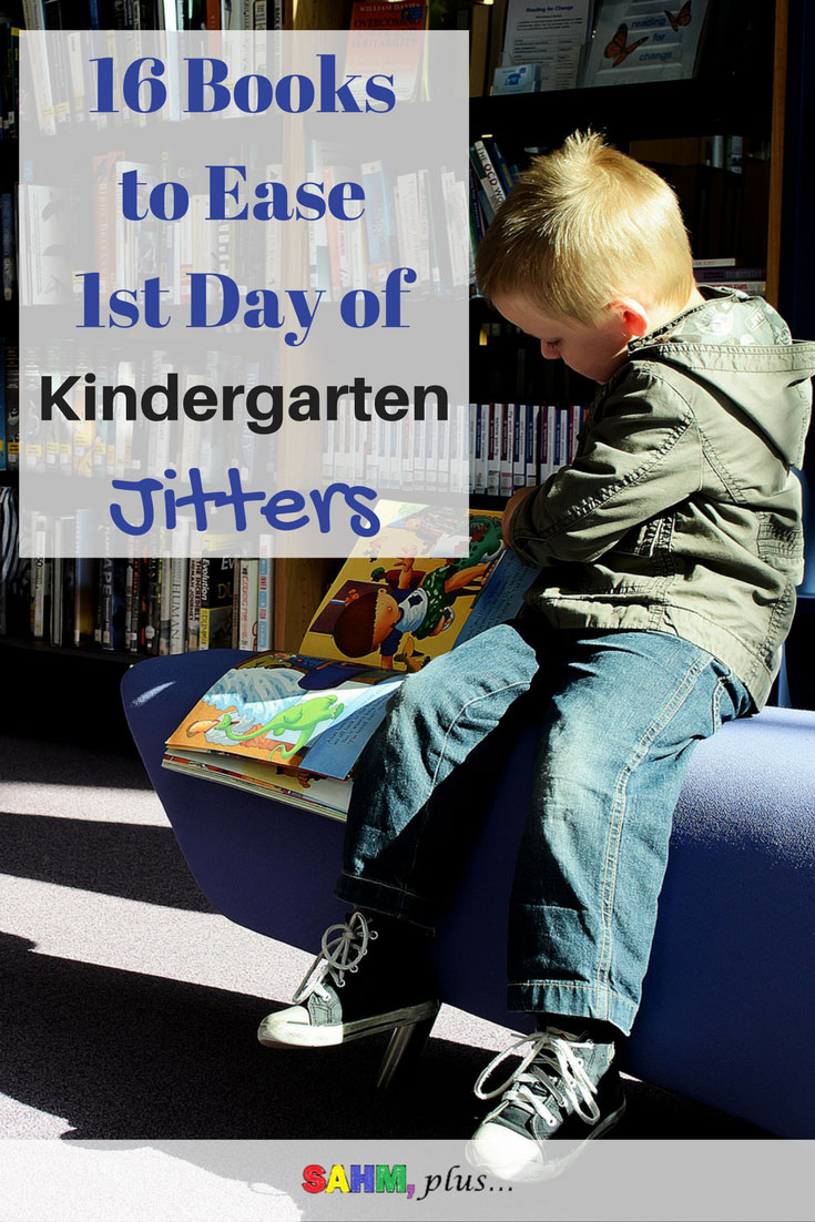 1st day of Kindergarten anxiety? Check out 16 of the best books about kindergarten to help ease your child's first day of kindergarten jitters. | www.sahmplus.com