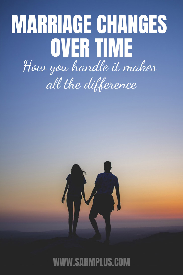 Marriage changes over time with phases in life. Truth and wisdom in how you handle how love changes over time. | sahmplus.com