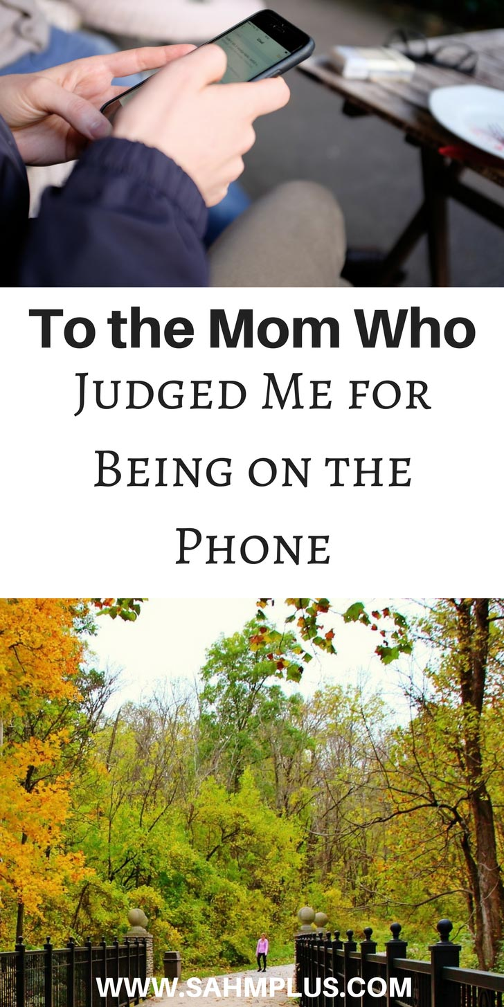 An open letter to the mom at the park on the bluetooth headset who judged me for being on the phone. To the mom who judged me. | www.sahmplus.com