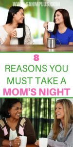 8 good reasons to take a break! Mom should take a break from the kids. | www.sahmplus.com