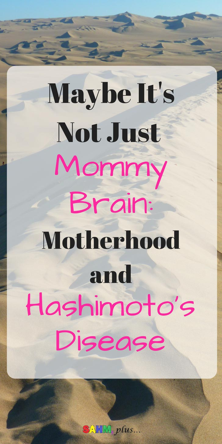 I have Hashimoto's Disease, now what? Being a mom with Hashimoto's Disease (or any autoimmune disease) is rough. Is it baby brain or is it your thyroid? This is the beginning of my Hashimoto's story - how it affects my motherhood and what I do to keep Hashimoto's and my health in check. via www.sahmplus.com