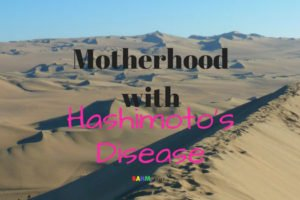 Being a mother with Hashimoto's Disease. The beginning of the autoimmune story via www.sahmplus.com