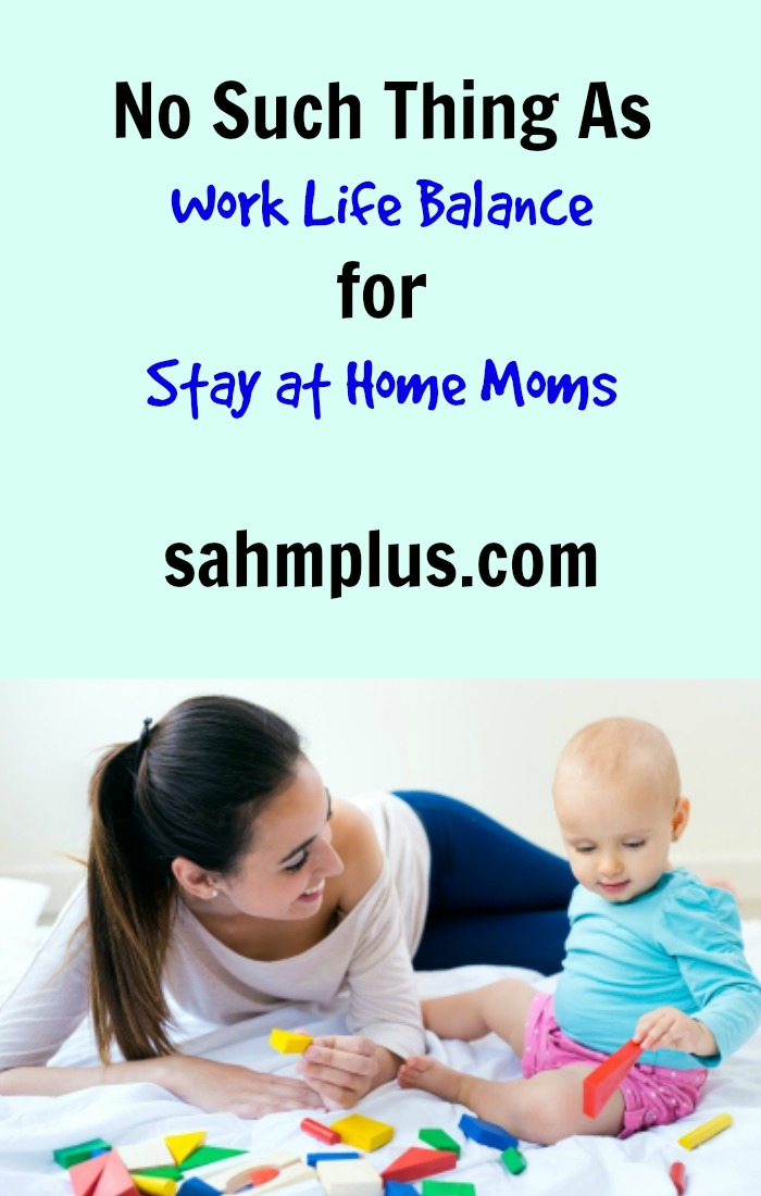 no work life balance for stay at home moms