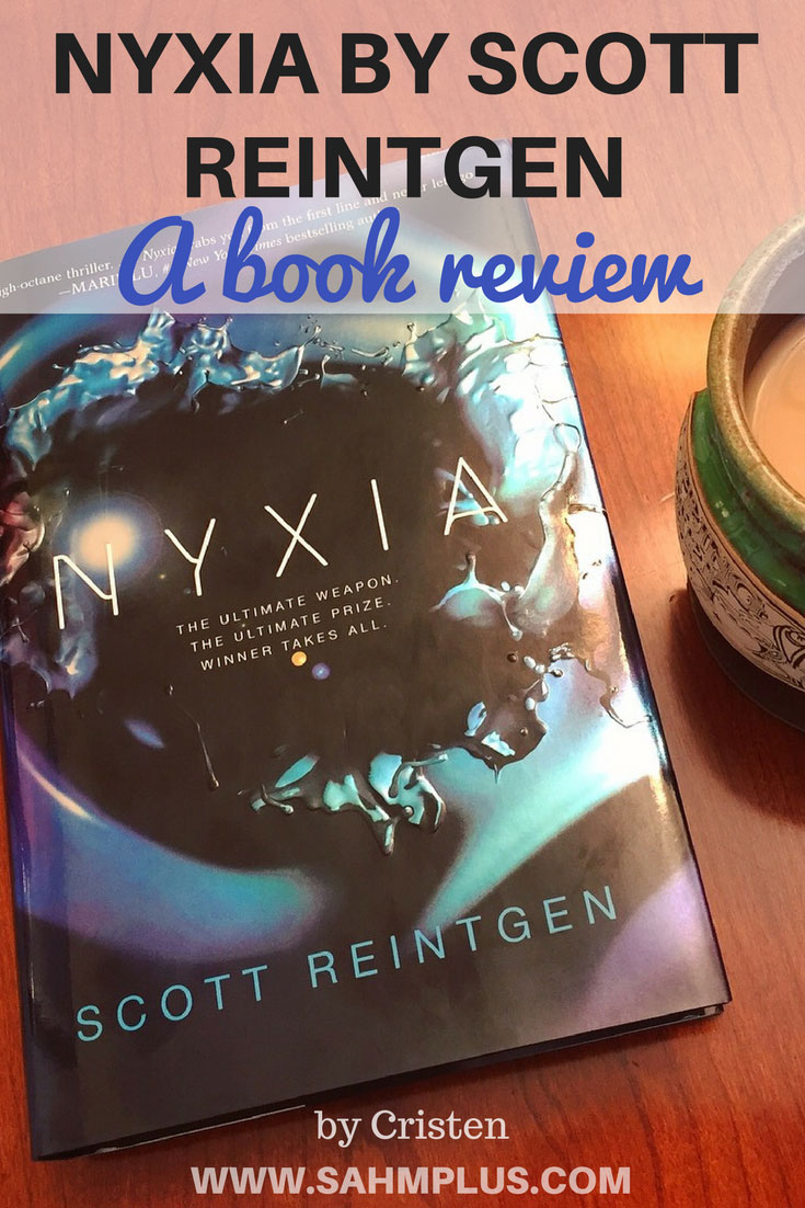 Book Review: Nyxia by Scott Reintgen. A book review from Cristen, resident book reviewer for www.sahmplus.com