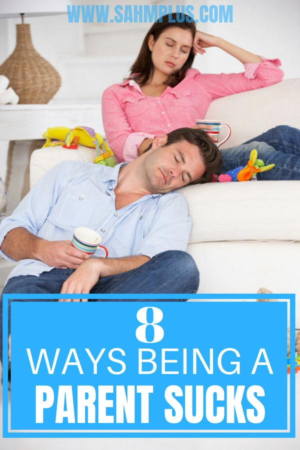 Parenting is hard work. 8 truths about why being a parent sucks.