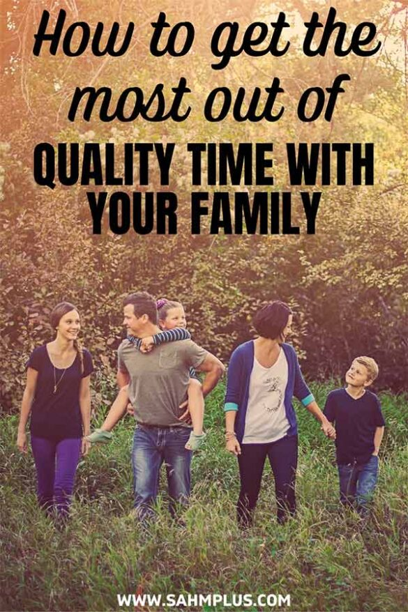 Maximize on spending quality time with family. How to get the most out of your time with your kids, spouse, and your own self-care!