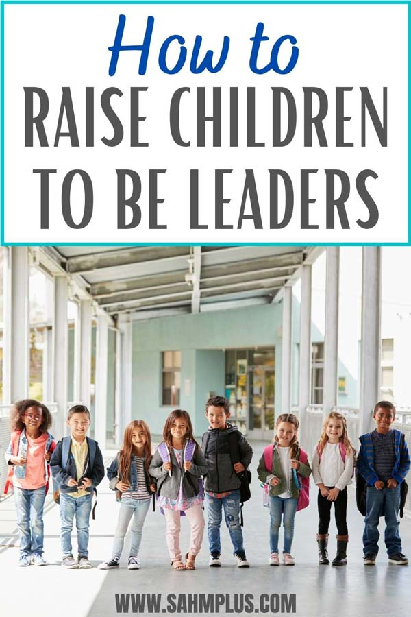 How to raise a leader you can be proud of.  Teach children leadership qualities that will make them great leaders.