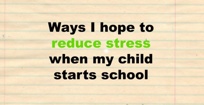reduce stress start school