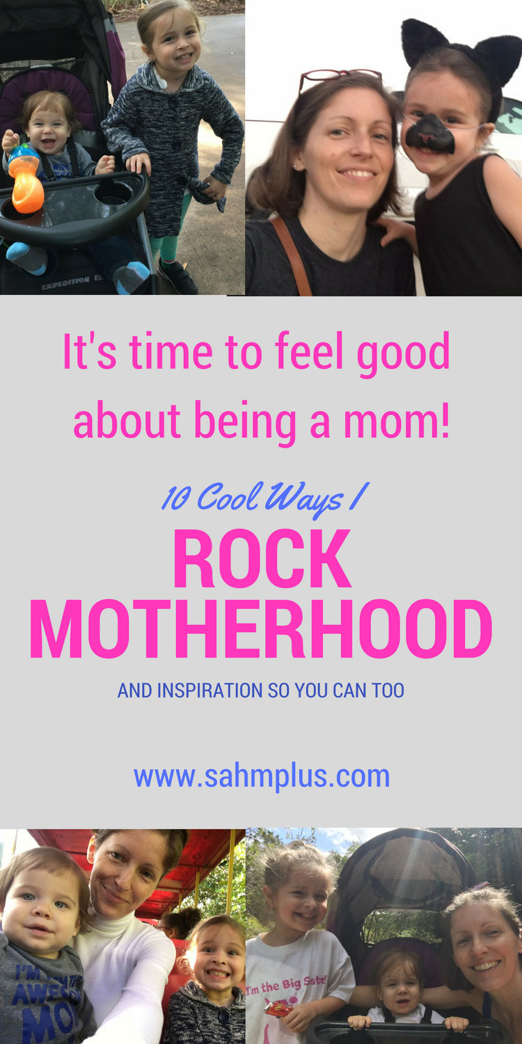 Get inspired to feel good about being a mom. Here are the 10 ways I rock motherhood. Can you name 10 things that make you a good mom?