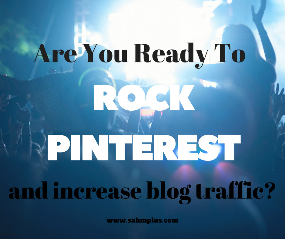 Rock your blog traffic with Pinterest - How to get traffic from Pinterest