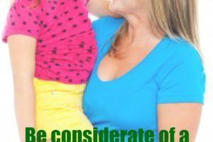 be considerate of stay at home mom time