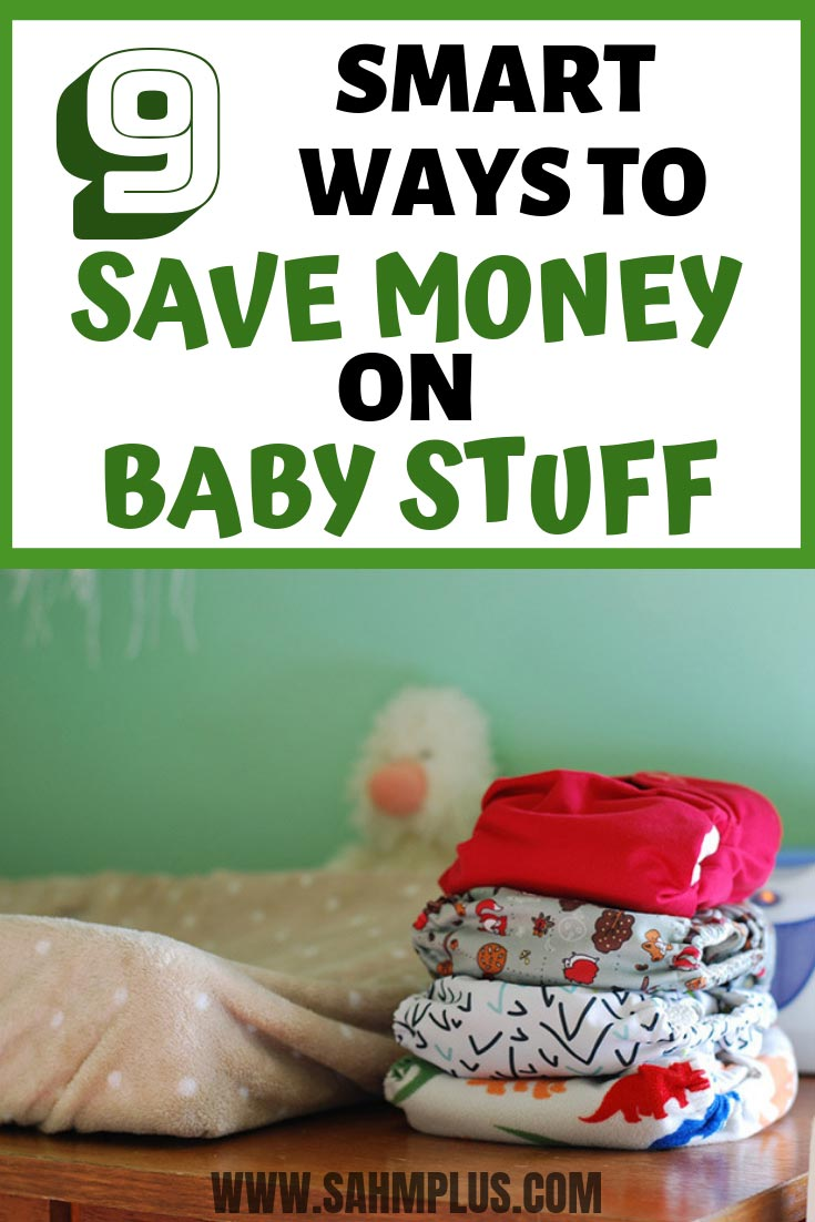 How to save on baby stuff! 9 ways smart moms save money on baby items.