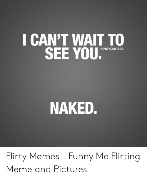 30+ Flirty Memes For Him 23
