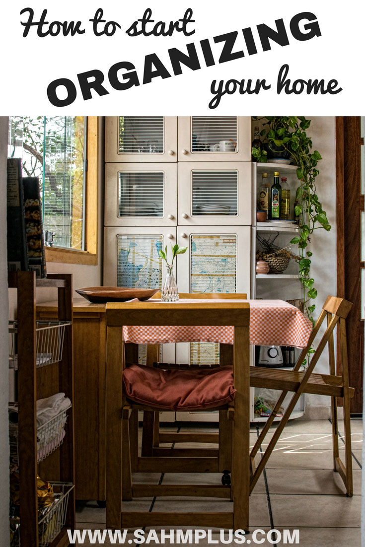 How to start organizing your home for getting organized month or any time of year. Tips on home organization from a busy parent   www.sahmplus.com
