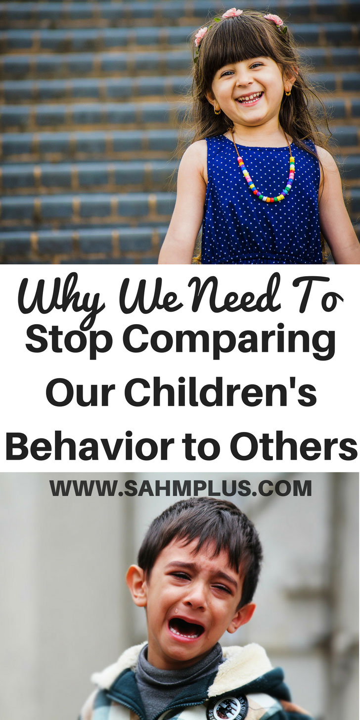 Stop comparing your child to others. Parenting is rough and kids with their unpredictable behaviors can make us crazy. But, don't look at another child to compare yours in this moment ... it's a passing phase. www.sahmplus.com