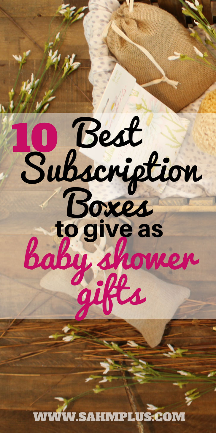 10 best subscription boxes for baby showers to promote self care for moms and healthy development for babies. Best subscription boxes for women and babies to give at a baby shower. Many can be personalized for the phase of motherhood or by gender. | www.sahmplus.com
