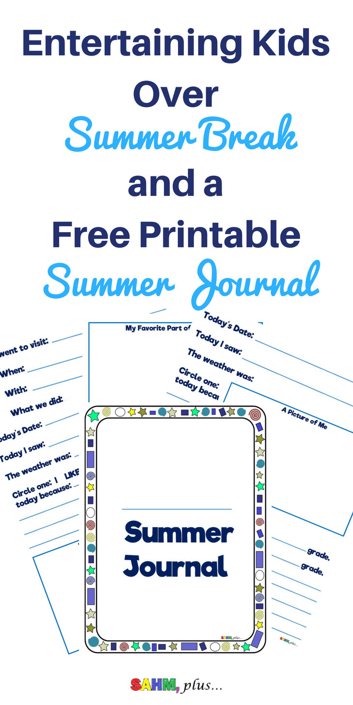 How are you entertaining kids over summer break? | free printable summer journal for kids | make the most over summer break with a summer journal keepsake and memory builder | www.sahmplus.com | newsletter http://eepurl.com/b_CI4v