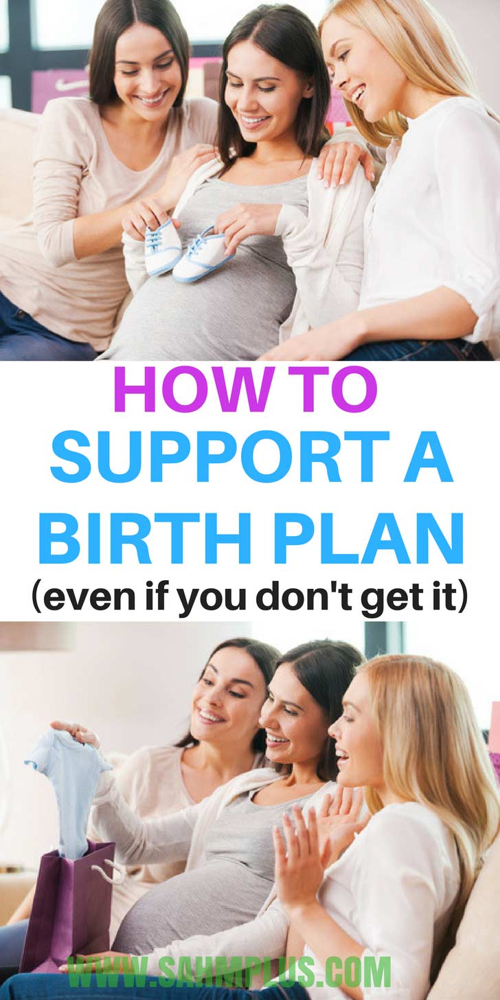 Our birth plans are as individual as we are. How we should really offer our support of individual birth plans. What birth plan support should be like for an expectant mom | www.sahmplus.com