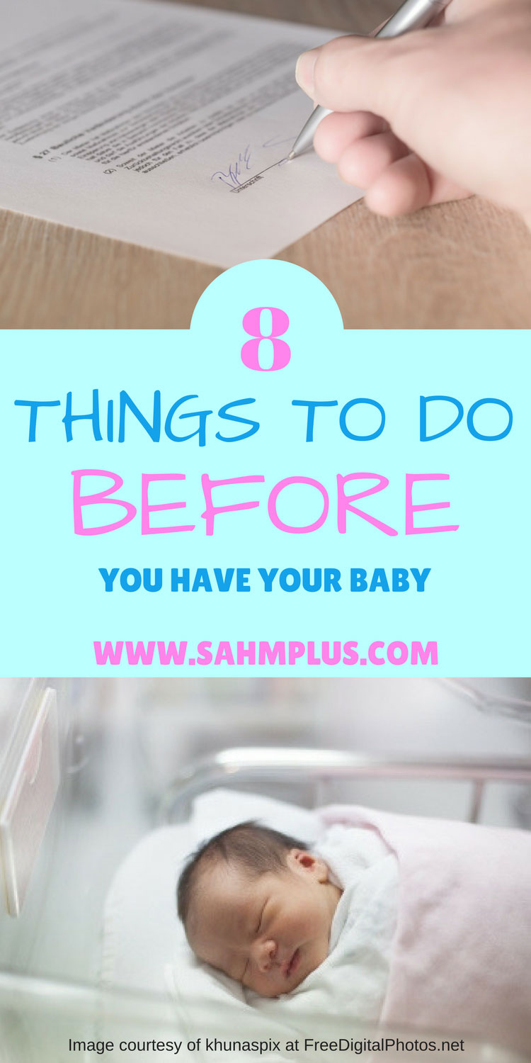 7 things to do (and 1 not to do) while pregnant; before you have your baby