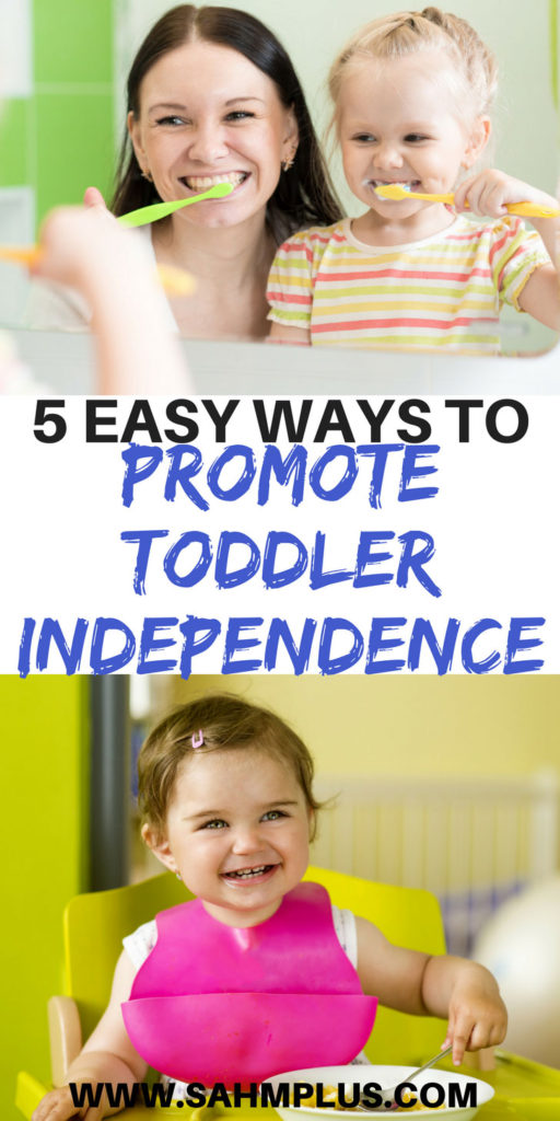5 easy ways to promote toddler independence and reduce tantrums and power struggles in the process. #toddlerlife #toddlermom #toddlerparent #toddlerparenting | www.sahmplus.com