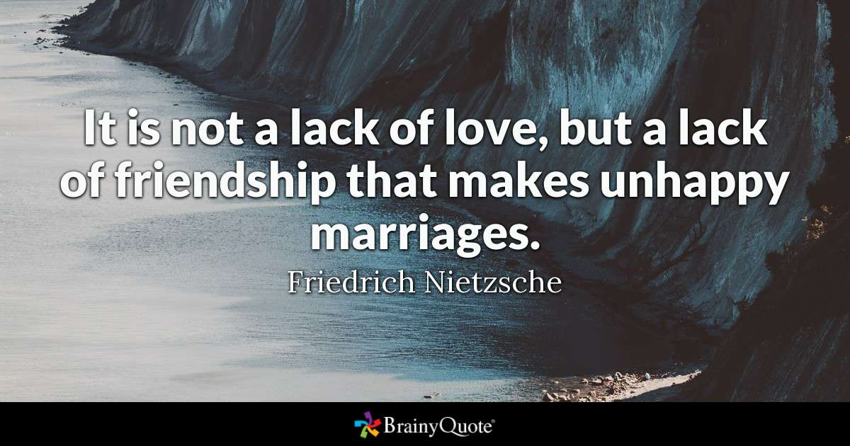 quote from Brainyquotes about lack of friendship and unhappy marriage