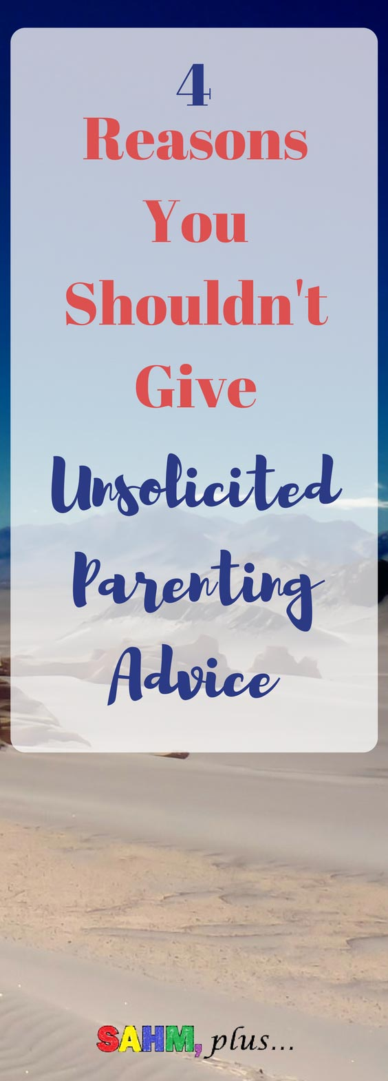 You won't be living with the consequences and 3 other reasons to stop giving unsolicited parenting advice
